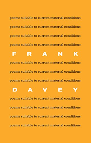 Poems Suitable to Current Material Conditions: Davey, Frank