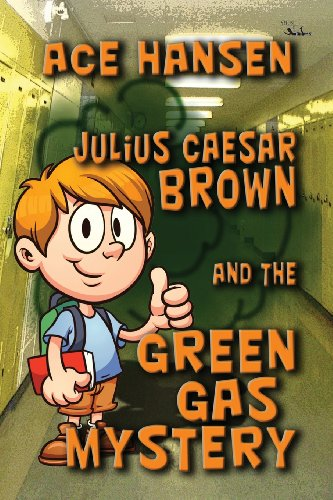 Julius Caesar Brown and the Green Gas Mystery: Ace Hansen