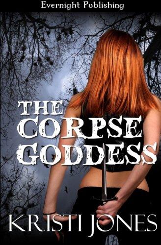 The Corpse Goddess: Jones, Kristi