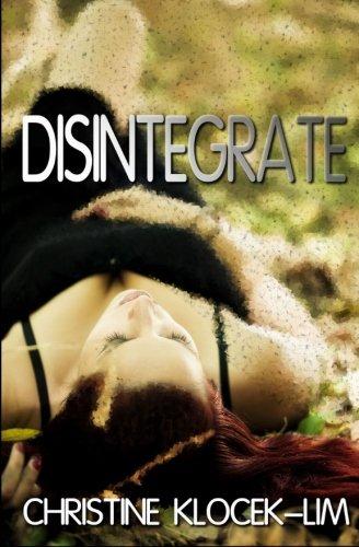 Disintegrate: Klocek-Lim, Christine