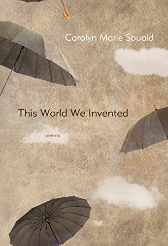 This World We Invented: Souaid, Carolyn Marie