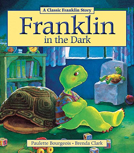 Franklin in the Dark (Classic Franklin Stories): Paulette Bourgeois