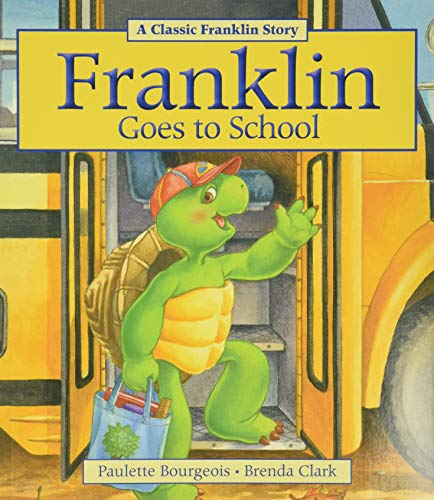 9781771380102: Franklin Goes to School
