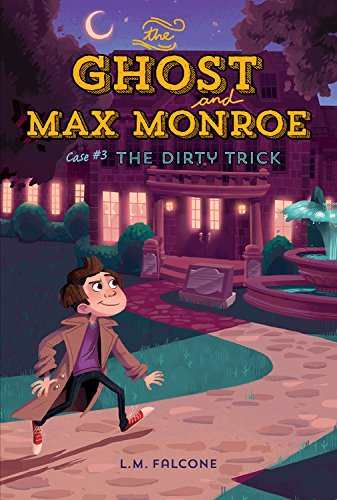 The Ghost and Max Monroe, Case #3: The Dirty Trick: Falcone, L. M.; Smith, Kim; Falcone, LM