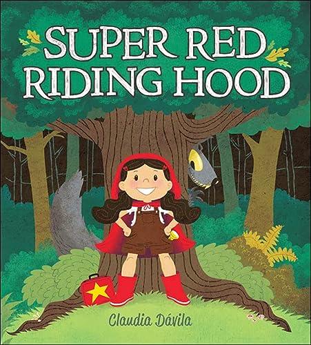 Super Red Riding Hood: Davila, Claudia