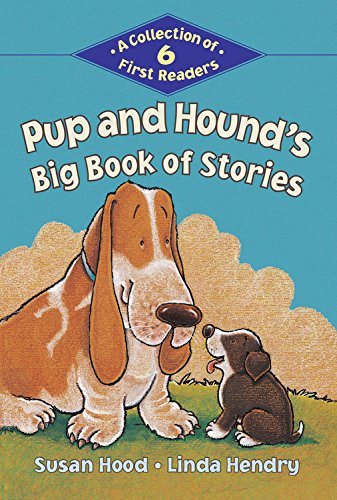 Pup and Hound's Big Book of Stories: A Collection of 6 First Readers (Kids Can Read): Hood, ...