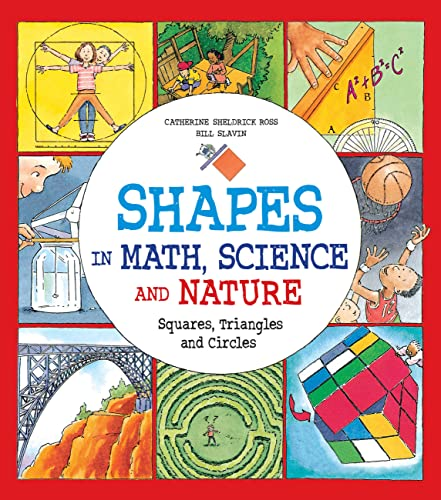 9781771381246: Shapes in Math, Science and Nature: Squares, Triangles and Circles