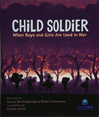 Child Soldier When Boys and Girls Are Used in War