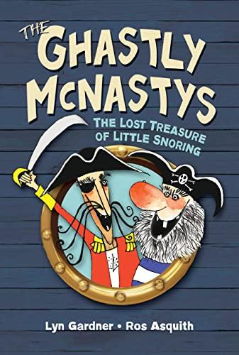 The Ghastly McNastys: The Lost Treasure of Little Snoring: Gardner, Lyn