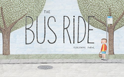 The Bus Ride: Dubuc, Marianne; Ghione, Yvette