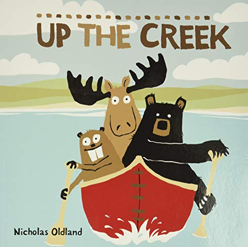 9781771387989: Up the Creek (Life in the Wild)