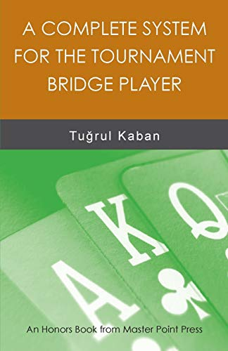 9781771401562: A Complete System for the Tournament Bridge Player
