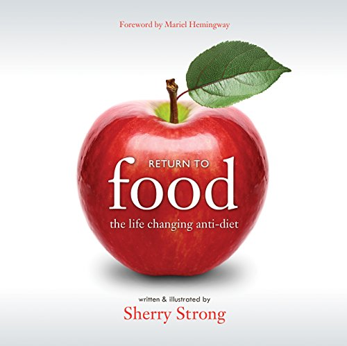 9781771410601: Return to Food: The Life-Changing Anti-Diet