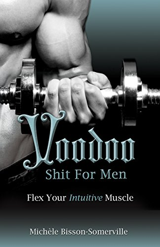 9781771410687: Voodoo Shit for Men: Flex Your Intuitive Muscle