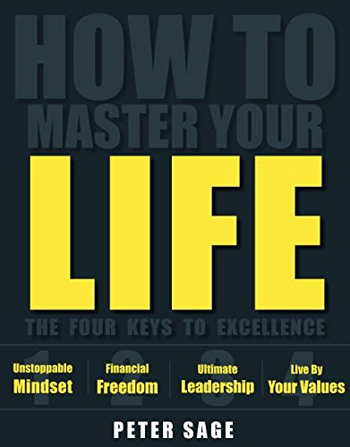 9781771411264: How to Master Your Life: The Four Keys to Excellence