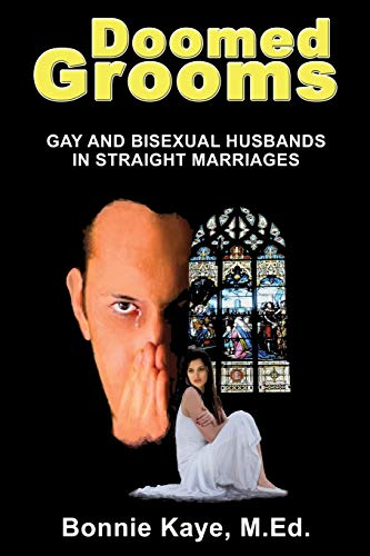 Doomed Grooms: Gay and Bisexual Husbands in Straight Marriages (1771430214) by Bonnie Kaye