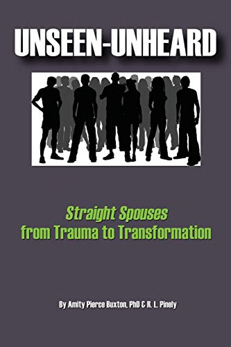 9781771430692: Unseen-Unheard: Straight Spouses from Trauma to Transformation