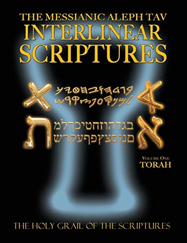 9781771432047: Messianic Aleph Tav Interlinear Scriptures Volume One the Torah, Paleo and Modern Hebrew-Phonetic Translation-English, Bold Black Edition Study Bible