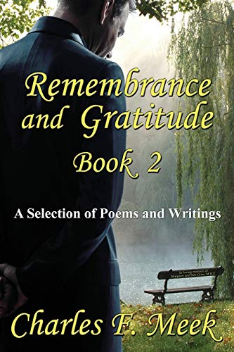 Remembrance and Gratitude Book 2: A Selection: Charles F Meek