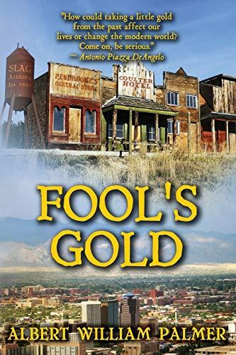 Fool's Gold: Albert William Palmer