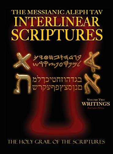 9781771432627: Messianic Aleph Tav Interlinear Scriptures Volume Two the Writings, Paleo and Modern Hebrew-Phonetic Translation-English, Red Letter Edition Study Bible