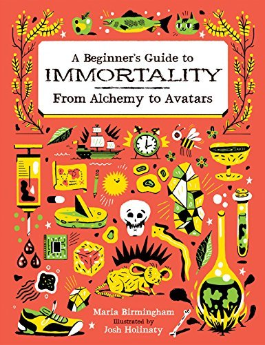 9781771470452: A Beginner's Guide to Immortality: From Alchemy to Avatars