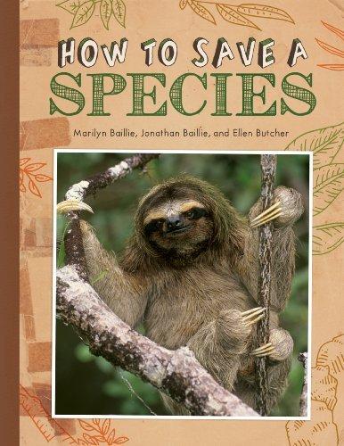 How to Save a Species: Baillie, Marilyn; Baillie, Jonathan; Butcher, Ellen