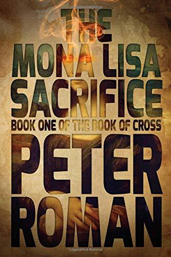 9781771481458: The Mona Lisa Sacrifice: The Book of Cross Book 1