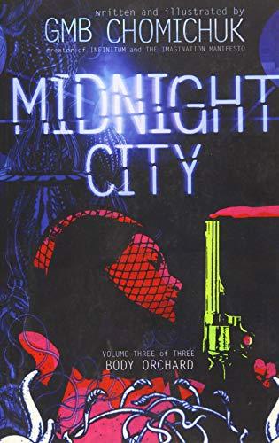 Midnight City: Body Orchard: G.M.B Chomichuk