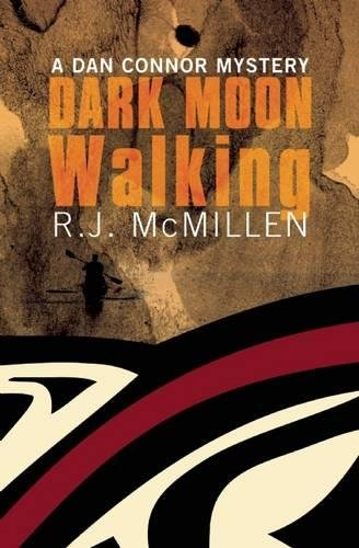 Dark Moon Walking (A Dan Connor Mystery): McMillen, R. J.