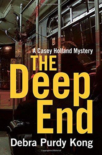 The Deep End (A Casey Holland Mystery): Kong, Debra Purdy