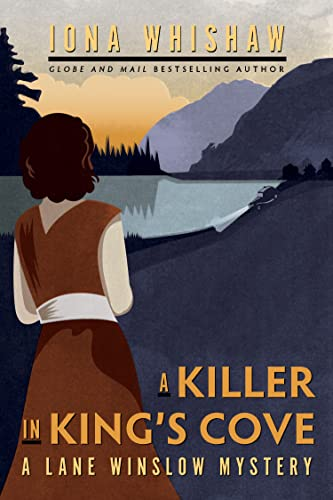 A Killer in King's Cove (A Lane Winslow Mystery): Iona Whishaw