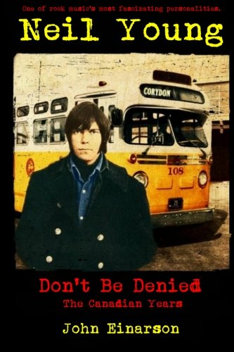 9781771520027: Neil Young: Don't Be Denied: The Canadian Years