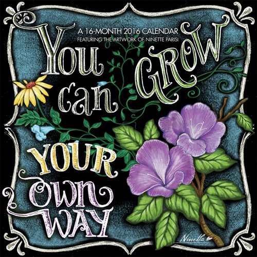 9781771541503: You Can Grow Your Own Way, Featuring Artwork of Ninette Parisi 2016 Square 12x12 Hopper
