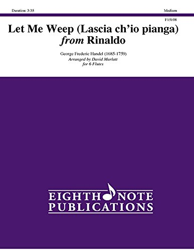 9781771572484: Let Me Weep (Lascia ch'io pianga) from Rinaldo (Score & Parts) (Eighth Note Publications)