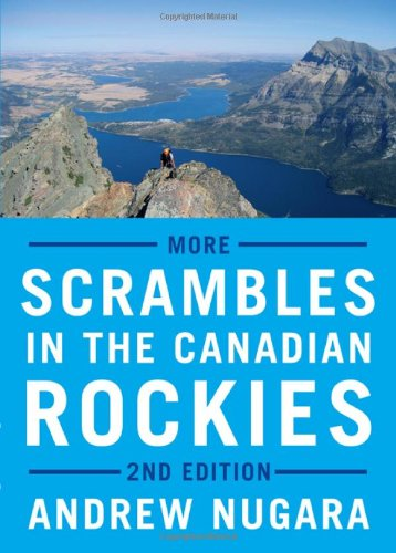 9781771600163: More Scrambles in the Canadian Rockies: 2nd Edition