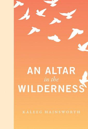 An Altar in the Wilderness: An RMB Manifesto: Kaleeg Hainsworth