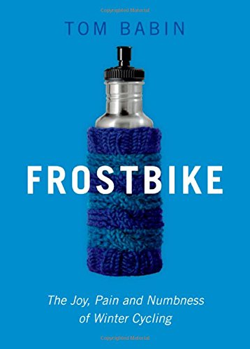 9781771600484: Frostbike: The Joy, Pain and Numbness of Winter Cycling