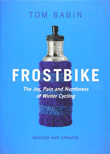 9781771601061: Frostbike: The Joy, Pain and Numbness of Winter Cycling