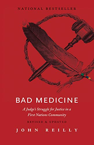 9781771601948: Bad Medicine: A Judge's Struggle for Justice in a First Nations Community