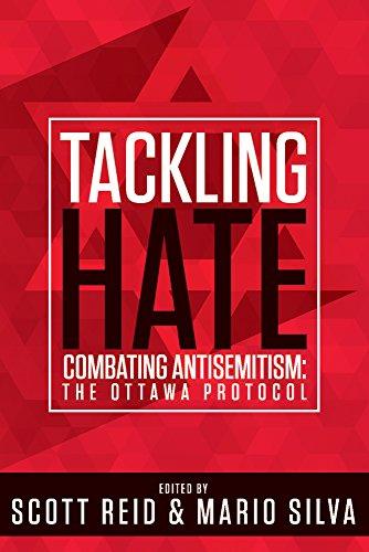 Tackling Hate: Combating Antisemitism: The Ottawa Protocol: Reid, Scott; Silva, Mario
