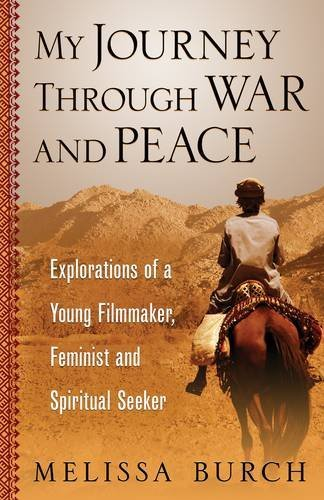9781771611770: My Journey Through War and Peace: Explorations of a Young Filmmaker, Feminist and Spiritual Seeker (The Heroine's Journey Book 1)