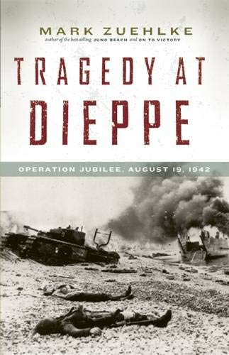 9781771620161: Tragedy at Dieppe: Operation Jubilee, August 19, 1942