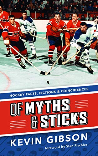 9781771620741: Of Myths and Sticks: Hockey Facts, Fictions and Coincidences