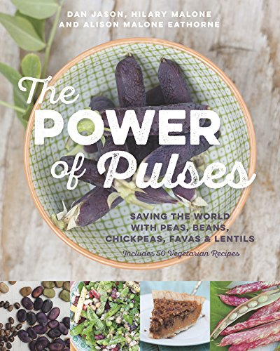 9781771621021: The Power of Pulses: Saving the World with Peas, Beans, Chickpeas, Favas and Lentils
