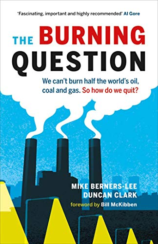 9781771640077: The Burning Question: We Can't Burn Half the World's Oil, Coal, and Gas. So How Do We Quit?