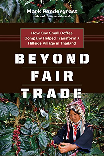 9781771640473: Beyond Fair Trade: How One Small Coffee Company Helped Transform a Hillside Village in Thailand