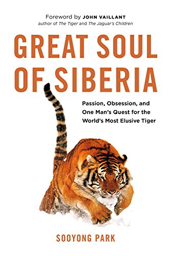 9781771641135: Great Soul of Siberia: Passion, Obsession, and One Man's Quest for the World's Most Elusive Tiger