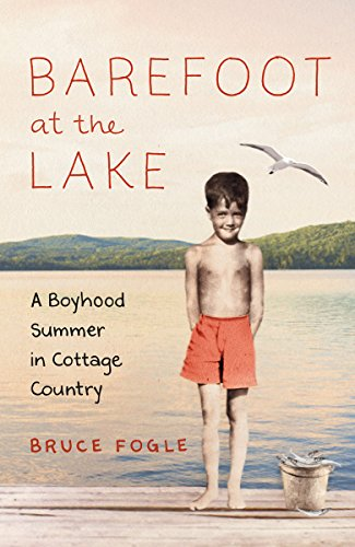 9781771641555: Barefoot at the Lake: A Boyhood Summer in Cottage Country