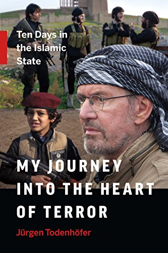 9781771642248: My Journey into the Heart of Terror: Ten Days in the Islamic State